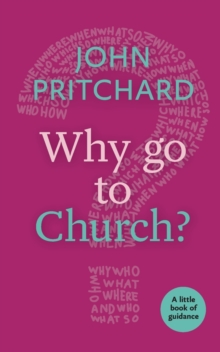 Why Go to Church? : A Little Book of Guidance, Paperback Book
