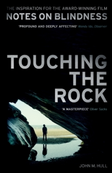 Touching the Rock : An Experience of Blindness (Notes on Blindness Film Tie-in), Paperback Book