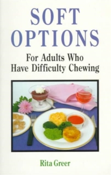 Soft Options : For Adults Who Have Difficulty Chewing, Paperback Book