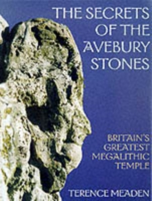 Secrets of the Avebury Stones : Britain's Greatest Megalithic Temple, Paperback Book