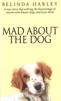Mad About the Dog, Hardback Book