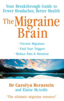 Migraine Brain : Your Breakthrough Guide to Fewer Headaches, Better Health, Paperback Book