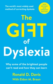 Gift of Dyslexia : Why Some of the Brighest People Can't Read and How They Can Learn, Paperback Book