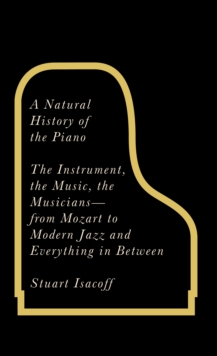 A Natural History of the Piano, Paperback Book