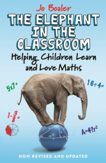 The Elephant in the Classroom : Helping Children Learn and Love Maths, Paperback Book
