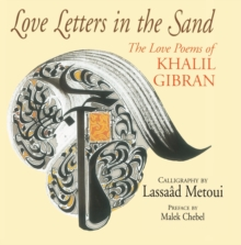 Love Letters in the Sand : The Love Poems of KHALIL GIBRAN, Paperback Book
