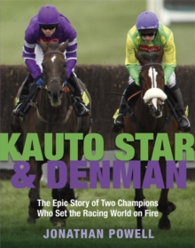 Kauto Star and Denman, Hardback Book