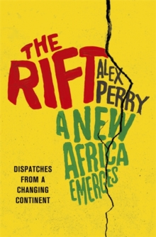 The Rift : A New Africa Breaks Free, Paperback Book
