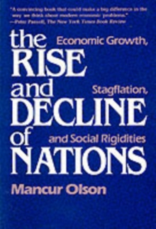 The Rise and Decline of Nations : Economic Growth, Stagflation and Social Rigidities, Paperback Book
