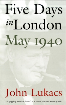 Five Days in London : May 1940, Paperback Book