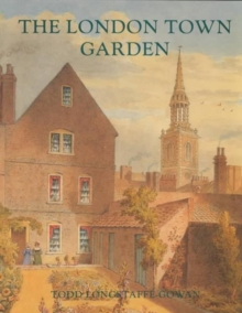 The London Town Garden, 1700-1840, Hardback Book