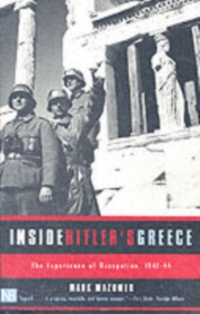 Inside Hitler's Greece : The Experience of Occupation, 1941-44, Paperback Book
