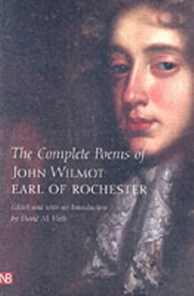 The Complete Poems of John Wilmot, Earl of Rochester, Paperback Book