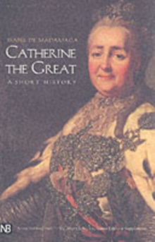 Catherine the Great : A Short History, Paperback Book