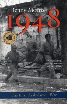 1948 : A History of the First Arab-Israeli War, Paperback Book