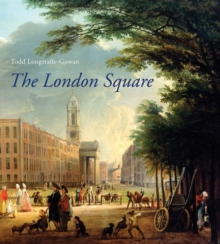 The London Square : Gardens in the Midst of Town, Hardback Book