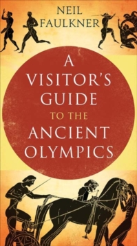 A Visitor's Guide to the Ancient Olympics, Paperback Book