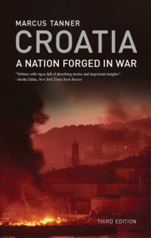 Croatia : A Nation Forged in War, Paperback Book