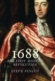 1688 : The First Modern Revolution, Paperback Book