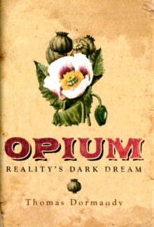 Opium : Reality's Dark Dream, Hardback Book