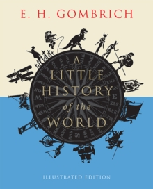 A Little History of the World : Illustrated Edition, Paperback Book