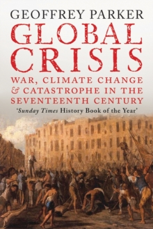 Global Crisis : War, Climate Change and Catastrophe in the Seventeenth Century, Paperback Book
