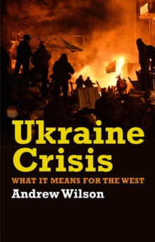 Ukraine Crisis : What it Means for the West, Paperback Book