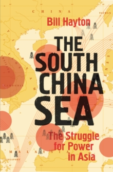 The South China Sea : The Struggle for Power in Asia, Paperback Book