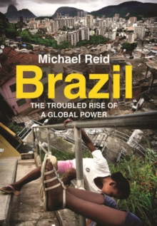 Brazil : The Troubled Rise of a Global Power, Paperback Book