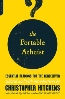 The Portable Atheist : Essential Readings for the Nonbeliever, Paperback Book