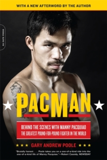 PacMan : Behind the Scenes with Manny Pacquiao--the Greatest Pound-for-Pound Fighter in the World, Paperback Book