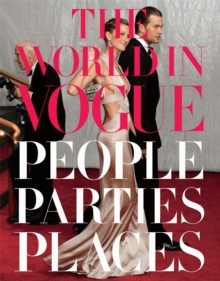 The World In Vogue : People, Parties, Places, Hardback Book