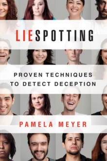 Liespotting : Proven Techniques to Detect Deception, Paperback Book