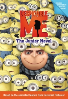 Despicable Me: The Junior Novel, Paperback Book
