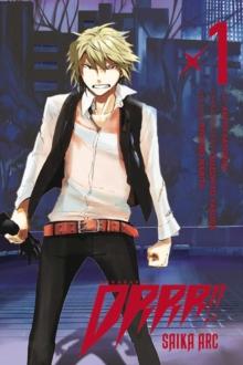 Durarara!! Saika Arc, Vol. 1