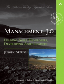 Management 3.0 : Leading Agile Developers, Developing Agile Leaders, Paperback Book