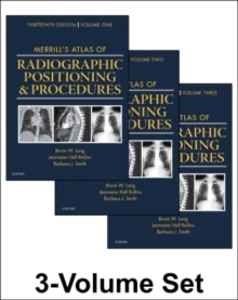 Merrill's Atlas of Radiographic Positioning and Procedures : 3-Volume Set, Hardback Book