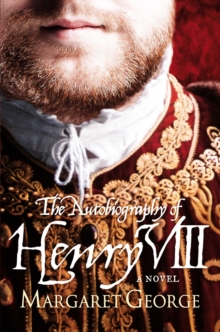 The Autobiography of Henry VIII, Paperback Book