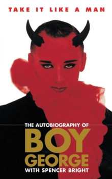 Take it Like a Man : The Autobiography of Boy George, Paperback Book