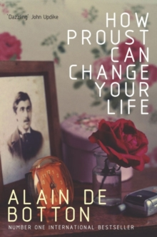 How Proust Can Change Your Life, Paperback Book