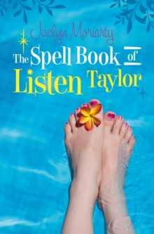 The Spell Book of Listen Taylor : Magic to Mend a Broken Heart, Paperback Book