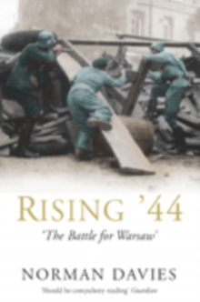 Rising '44 : The Battle for Warsaw, Paperback Book