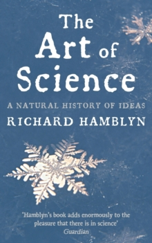 The Art of Science : A Natural History of Ideas, Paperback Book