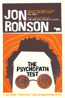 The Psychopath Test : A Journey Through the Madness Industry, Paperback Book