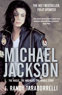 Michael Jackson : The Magic, the Madness, the Whole Story, Paperback Book
