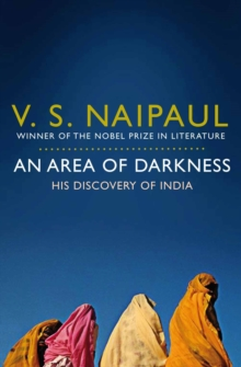 An Area of Darkness : His Discovery of India, Paperback Book
