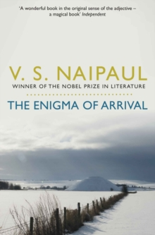 The Enigma of Arrival : A Novel in Five Sections, Paperback Book