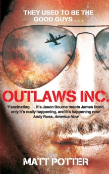Outlaws Inc. : Flying With the World's Most Dangerous Smugglers, Paperback Book