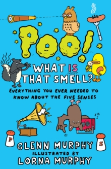 Poo! What is That Smell? : Everything You Need to Know About the Five Senses, Paperback Book