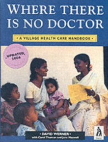 Where There is No Doctor : Village Health Care Handbook, Paperback Book